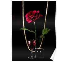 RED ROSE..RED WINE..  DIAMONDS & PEARLS Poster