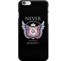 Never Underestimate The Power Of Moriarty - Tshirts & Accessories iPhone Case/Skin