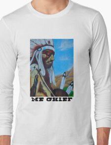 ME CHIEF Long Sleeve T-Shirt