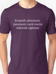 Footpath adventurer, pavement crack tourist, sidewalk sightseer T-Shirt