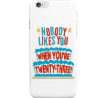 What's my age again? iPhone Case/Skin