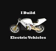 I Build Electric Vehicles Unisex T-Shirt