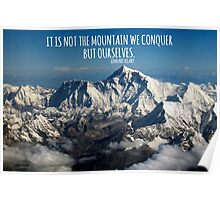 It Is Not The Mountin We Conquer. Poster