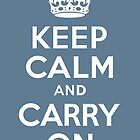 keep calm and carry on by Trish Marinozzi