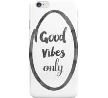 Good Vibes only gravel iPhone Case/Skin