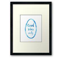 Good Vibes only SKY oval Framed Print