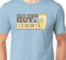 Buy this GUY a BEER! with pint glass Unisex T-Shirt