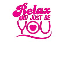 RELAX and just be YOU! with heart Photographic Print