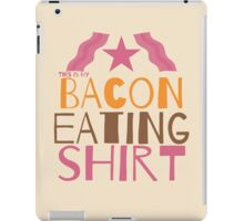 This is my BACON eating shirt iPad Case/Skin