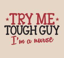 TRY ME TOUGH GUY I'm a NURSE! by jazzydevil