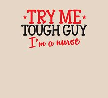 TRY ME TOUGH GUY I'm a NURSE! Womens Fitted T-Shirt