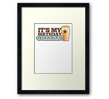 Cheers! It's my BIRTHDAY! with beer glass pint Framed Print
