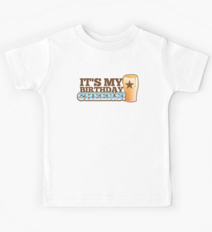Cheers! It's my BIRTHDAY! with beer glass pint Kids Tee