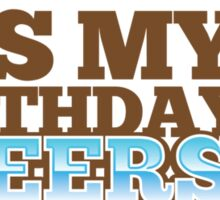 Cheers! It's my BIRTHDAY! with beer glass pint Sticker