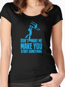 Don't make me, make you start something with bar fight guy Women's Fitted Scoop T-Shirt