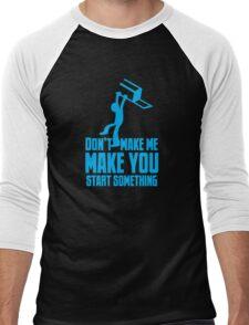 Don't make me, make you start something with bar fight guy Men's Baseball ¾ T-Shirt