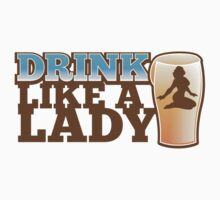 DRINK LIKE A LADY with sexy woman and beer pint by jazzydevil