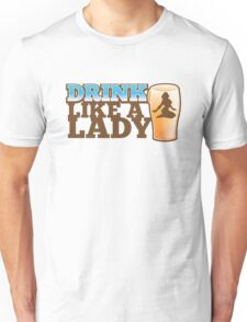DRINK LIKE A LADY with sexy woman and beer pint Unisex T-Shirt