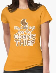 No, I did not see the cookie thief cute choc chip biscuit Womens Fitted T-Shirt