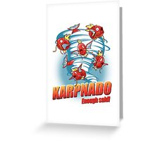 KARPNADO! Greeting Card
