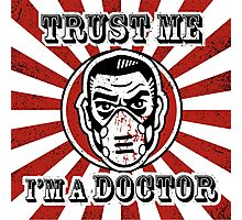 Trust me, I'm a doctor Photographic Print