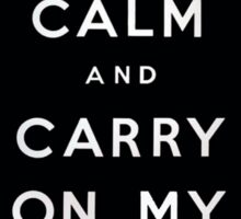 Keep Calm and Carry On My Wayward Son Sticker
