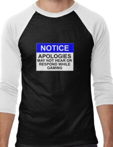 NOTICE: APOLOGIES, MAY NOT HEAR OR RESPOND WHILE GAMING Men's Baseball ¾ T-Shirt