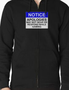 NOTICE: APOLOGIES, MAY NOT HEAR OR RESPOND WHILE GAMING T-Shirt