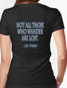 "J.R.R. Tolkien, ""Not all those who wander are lost.""  on BLACK T-Shirt"
