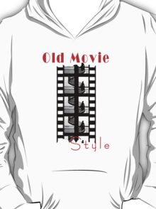 Old Movie Style 1 T-Shirt