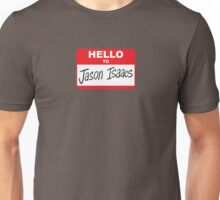 Hello to Jason Isaacs - Nametag Unisex T-Shirt