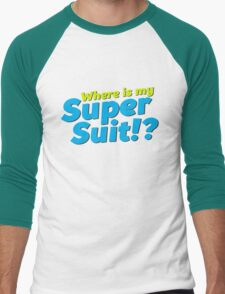 Where is my Super Suit!? T-Shirt
