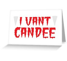 I VANT CANDEE funny Halloween vampire shirt Greeting Card