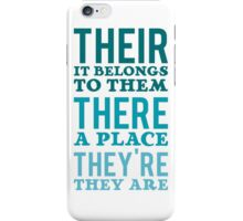 Their – it belongs to them, There   - a place, They're – they are iPhone Case/Skin