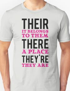 Their – it belongs to them, There   - a place, They're – they are Unisex T-Shirt