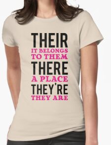 Their – it belongs to them, There   - a place, They're – they are T-Shirt