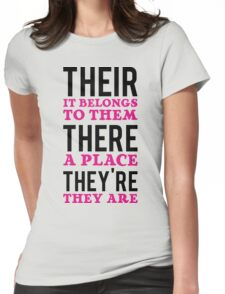 Their – it belongs to them, There   - a place, They're – they are Womens Fitted T-Shirt