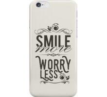 Smile more worry less iPhone Case/Skin