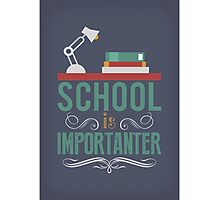 School is importanter Photographic Print