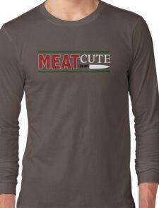 Meat Cute Long Sleeve T-Shirt