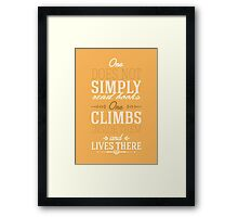 One does not simply read books - one climbs inside them and lives there. Framed Print