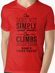 One does not simply read books - one climbs inside them and lives there. Mens V-Neck T-Shirt