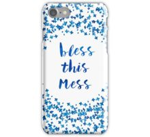Bless This Mess quote iPhone Case/Skin