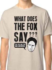 Fox Mulder - What Does The Fox Say Classic T-Shirt