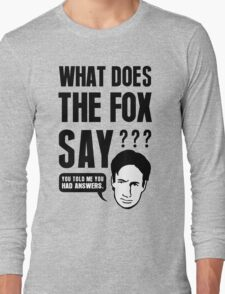 Fox Mulder - What Does The Fox Say Long Sleeve T-Shirt