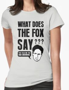Fox Mulder - What Does The Fox Say Womens Fitted T-Shirt