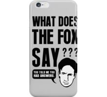 Fox Mulder - What Does The Fox Say iPhone Case/Skin