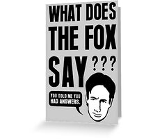 Fox Mulder - What Does The Fox Say Greeting Card