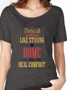 There is nothing like staying at home for real comfort. Women's Relaxed Fit T-Shirt