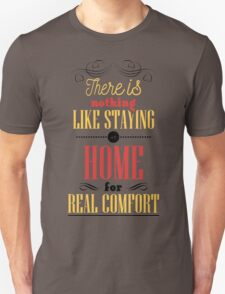 There is nothing like staying at home for real comfort. T-Shirt